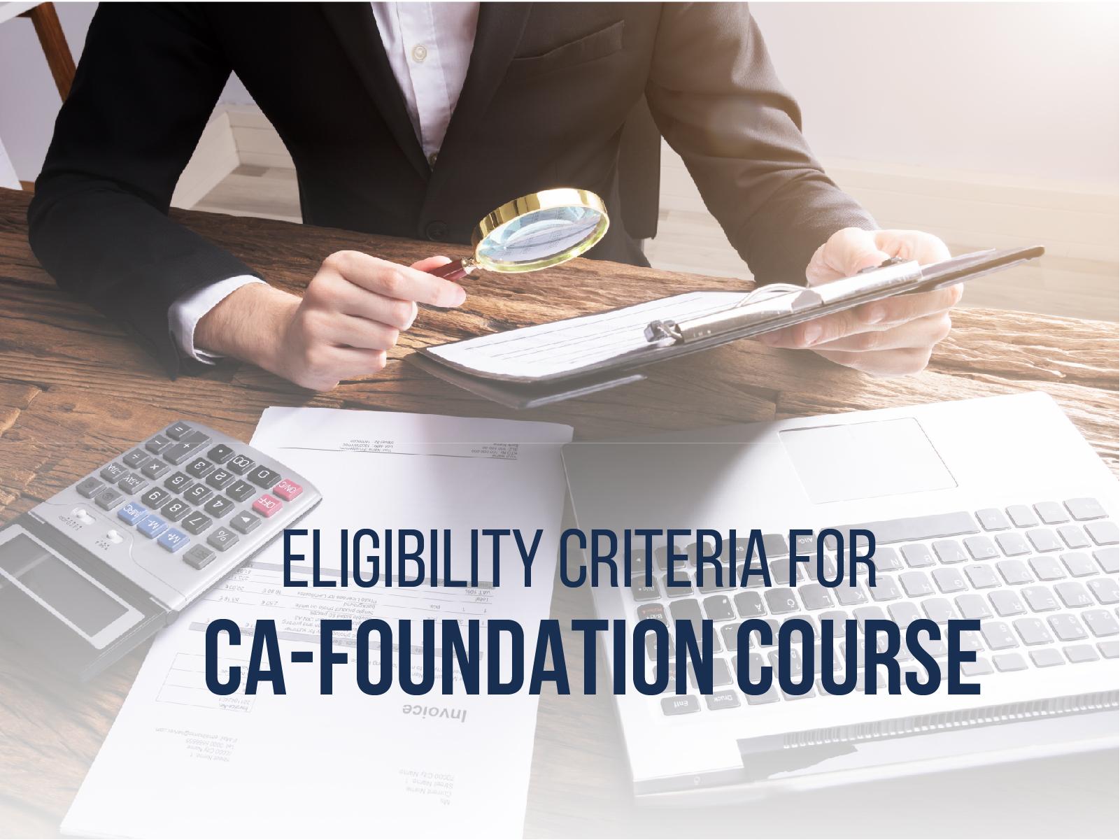 ELIGIBILITY CRITERIA TO ENTER IN CA-FOUNDATION COURSE - APT